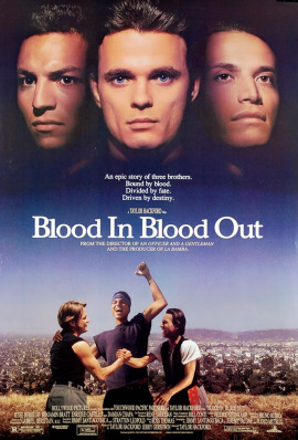 0f40e-movieposter-bloodinbloodout-boundbyhonore28093midweekmoviee28093247autolicbloge28093vons...jpg