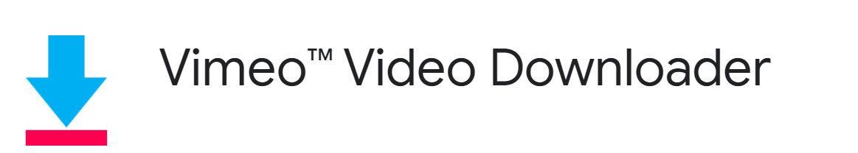 Image: Vimeo™ Video Downloader Chrome extension